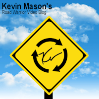 The Road Warrior Video Blog with Kevin Mason